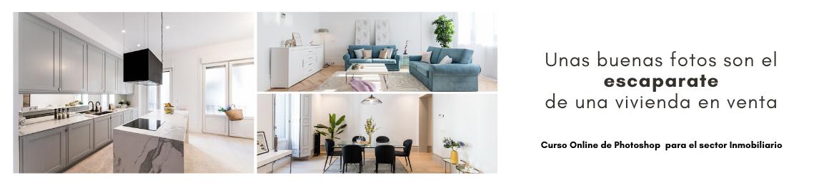 Photoshop para fotografía inmobiliaria: Unas buenas fotos son el escaparate de tu vivienda en venta